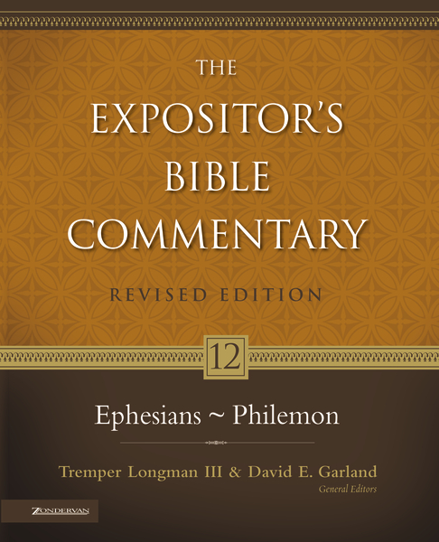 Expositor's Bible Commentary - Revised (Vol. 12: Ephesians-Philemon)
