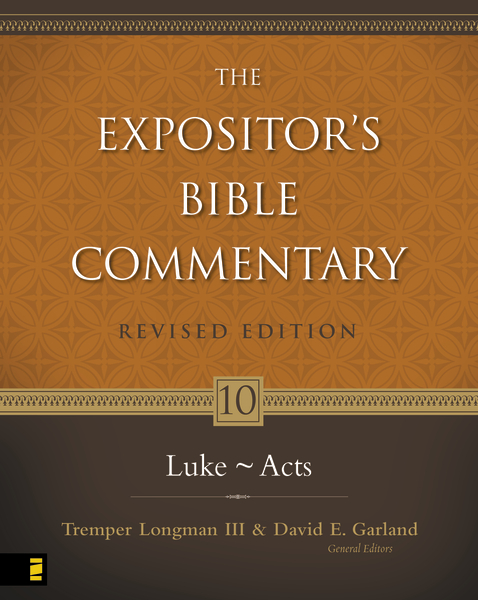Expositor's Bible Commentary - Revised  (Vol. 10: Luke-Acts)