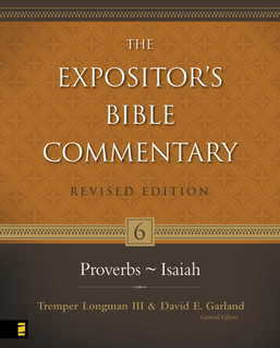 Expositor's Bible Commentary - Revised (Vol. 6: Proverbs-Isaiah)
