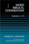Word Biblical Commentary: Volume 1: Genesis 1–15 (WBC)