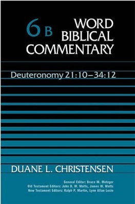 Word Biblical Commentary: Volume 6b: Deuteronomy 21:10–34:12 (WBC)