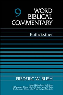 Word Biblical Commentary: Volume 9: Ruth, Esther (WBC)