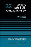 Word Biblical Commentary: Volume 22: Proverbs (WBC)