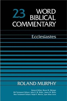 Word Biblical Commentary: Volume 23a: Ecclesiastes (WBC)