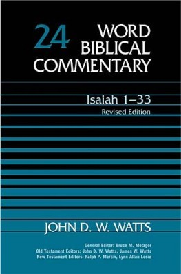 Word Biblical Commentary: Volume 24: Isaiah 1–33, Rev. Ed. (WBC)