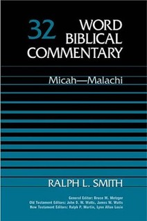 Word Biblical Commentary: Volume 32: Micah-Malachi (WBC)
