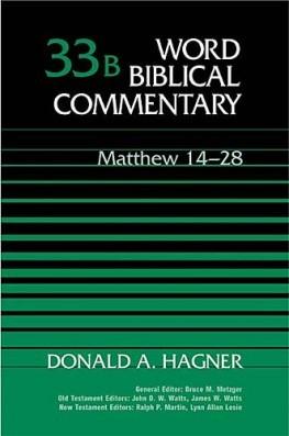 Word Biblical Commentary: Volume 33b: Matthew 14–28 (WBC)