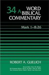 Word Biblical Commentary: Volume 34a: Mark 1–8:26 (WBC)