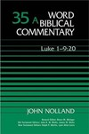 Word Biblical Commentary: Volume 35a: Luke 1:1–9:20 (WBC)