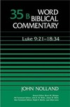 Word Biblical Commentary: Volume 35b: Luke 9:21–18:34 (WBC)