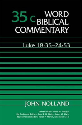 Word Biblical Commentary: Volume 35c: Luke 18:35–24:53 (WBC)