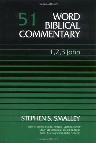 Word Biblical Commentary: Volume 51: 1, 2, 3 John (WBC)