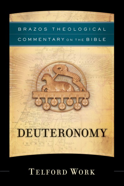 Brazos Theological Commentary: Deuteronomy