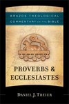 Brazos Theological Commentary: Proverbs and Ecclesiastes (BTC)