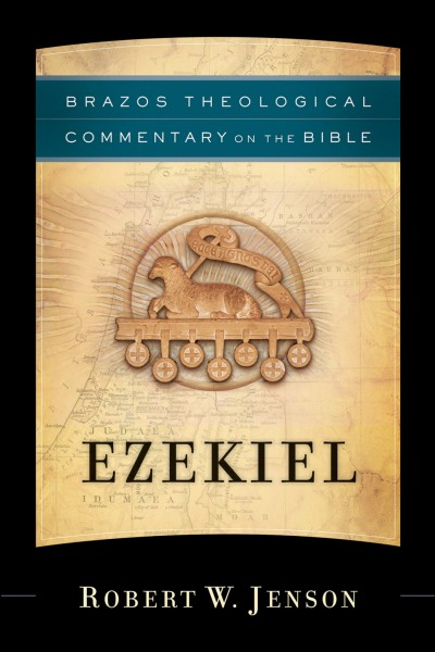 Brazos Theological Commentary: Ezekiel