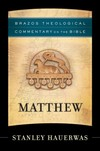Brazos Theological Commentary: Matthew (BTC)