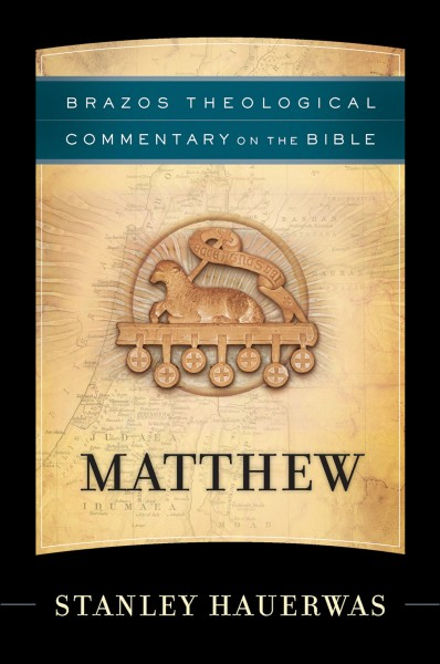 Brazos Theological Commentary: Matthew