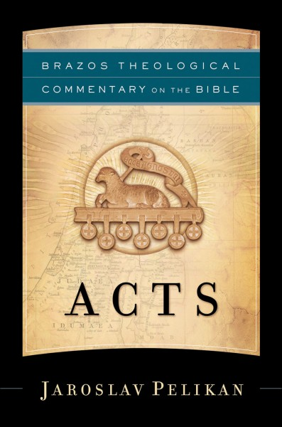 Brazos Theological Commentary: Acts (BTC)