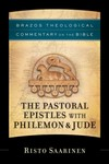 Brazos Theological Commentary: The Pastoral Epistles with Philemon & Jude (BTC)