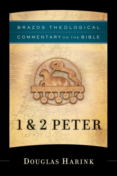 Brazos Theological Commentary: 1 & 2 Peter
