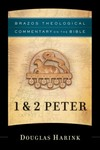 Brazos Theological Commentary: 1 & 2 Peter (BTC)