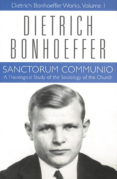 Sanctorum Communio: A Theological Study of the Sociology o…