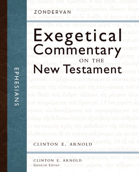 Zondervan Exegetical Commentary on the New Testament (ZECNT): Ephesians