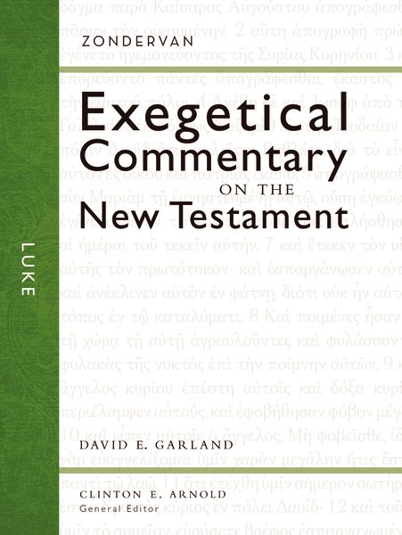Zondervan Exegetical Commentary on the New Testament (ZECNT): Luke