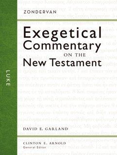 Zondervan Exegetical Commentary on the New Testament (ZECNT): Luke