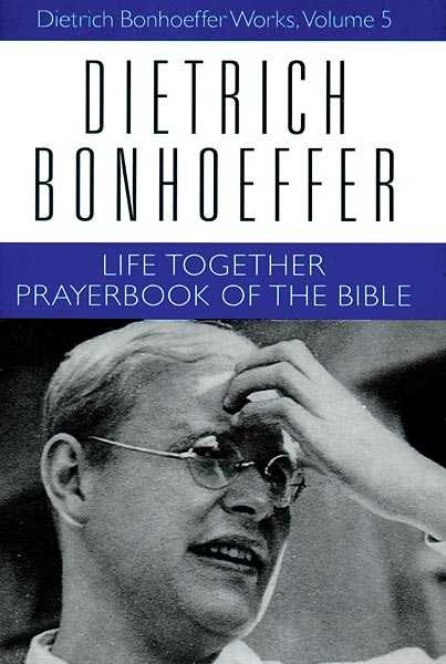 Life Together and the Prayerbook of the Bible