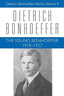 The Young Bonhoeffer: 1918-1927