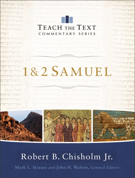 1 & 2 Samuel: Teach the Text Commentary Series