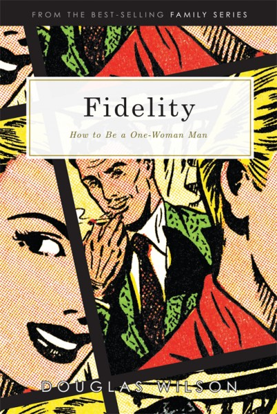 Fidelity: How to Be a One-Woman Man