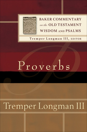 Baker Commentary on the Old Testament: Wisdom and Psalms - Proverbs
