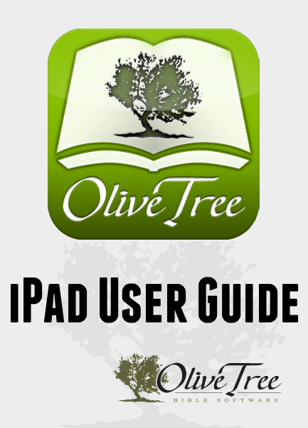 IPad User Guide by Olive Tree    for the Olive Tree Bible App on