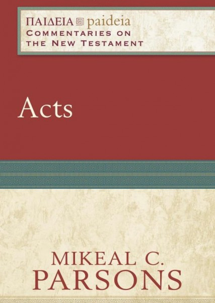 Paideia: Commentaries on the New Testament — Acts (PAI)