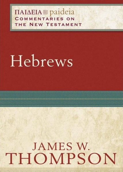 Paideia: Commentaries on the New Testament - Hebrews