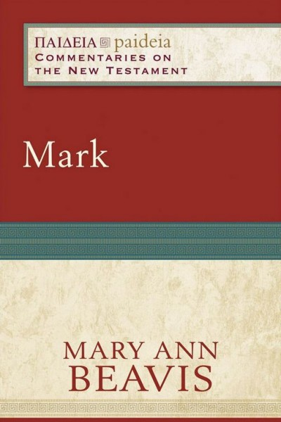 Paideia: Commentaries on the New Testament — Mark (PAI)