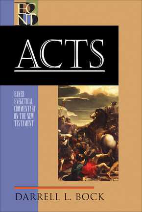 Acts: Baker Exegetical Commentary on the New Testament (BECNT)