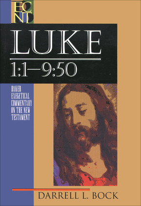 Luke Vol. 1: 1:1-9:50: Baker Exegetical Commentary on the New Testament (BECNT)
