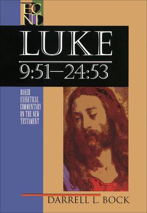 Luke Volume 2: 9:51-24:53: Baker Exegetical Commentary on the New Testament (BECNT)