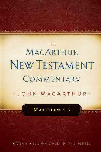 Matthew 1-7 MacArthur New Testament Commentary