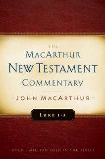 Luke 1-5 MacArthur New Testament Commentary