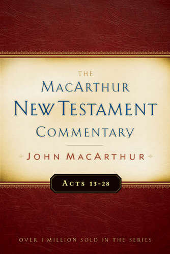 Acts 13-28 MacArthur New Testament Commentary