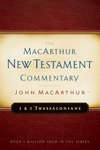 1 & 2 Thessalonians MacArthur New Testament Commentary