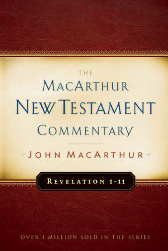 Revelation 1-11 MacArthur New Testament Commentary