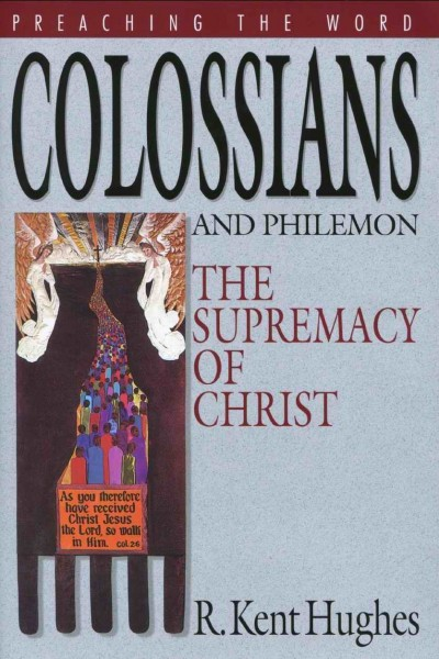 Preaching the Word - Colossians and Philemon