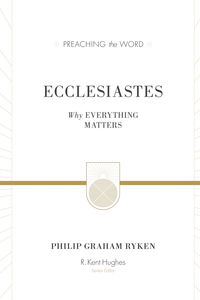 Preaching the Word - Ecclesiastes