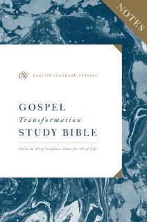 Gospel Transformation Bible Notes