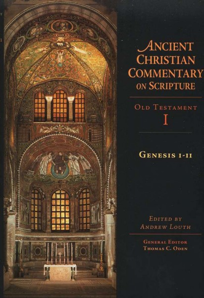 Ancient Christian Commentary on Scripture: Genesis 1-11 (OT Vol 1)
